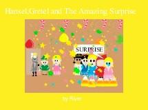 Hansel,Gretel and The Amazing Surprise