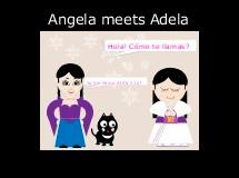 Angela meets Adela