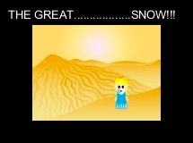 THE GREAT..................SNOW!!!