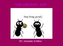 THE GREEDY ANT