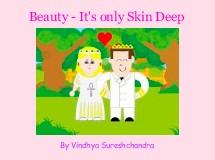 Beauty - It's only Skin Deep