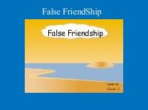 False FriendShip