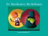 Dr. Hardware y Mr.Software