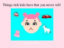 Things rich kids have that you never will