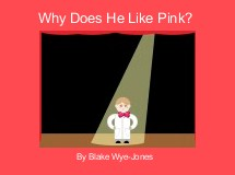 Why Does He Like Pink?