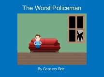 The Worst Policeman
