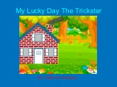 My Lucky Day The Trickster