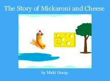 The Story of Mickaroni and Cheese