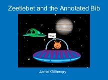 Zeetlebet and the Annotated Bib