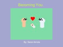 Becoming You.