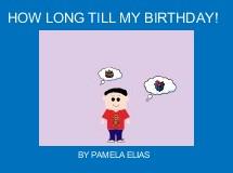 HOW LONG TILL MY BIRTHDAY!