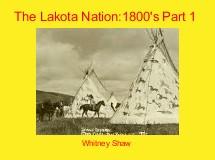 The Lakota Nation:1800's Part 1