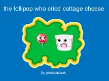 the lollipop who cried cottage cheese