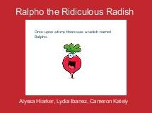 Ralpho the Ridiculous Radish