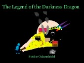 The Legend of the Darkness Dragon