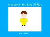 A Week in the Life Of Roy