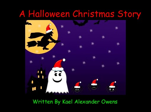a halloween christmas story free books childrens stories online storyjumper