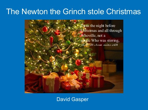 """""""The Newton the Grinch stole Christmas"""" - Free Books & Children's Stories Online   StoryJumper"""