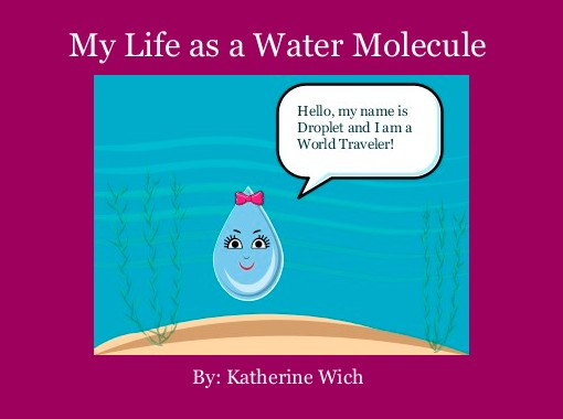 my life as a water molecule books children s stories   my life as a water molecule books children s stories online storyjumper