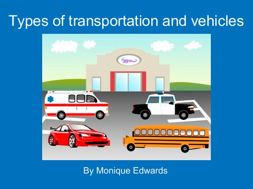 """Types Of Transportation And Vehicles"""
