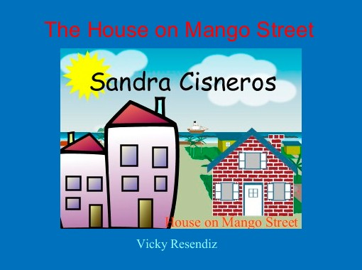house on mango street book report essay - the house on mango street this book is so powerful because sandra cisneros gives a first-hand account of the everyday magic and misery of young esperanza, simultaneously applying themes of her desire for escape and love for the people and bittersweet childhood of mango street.