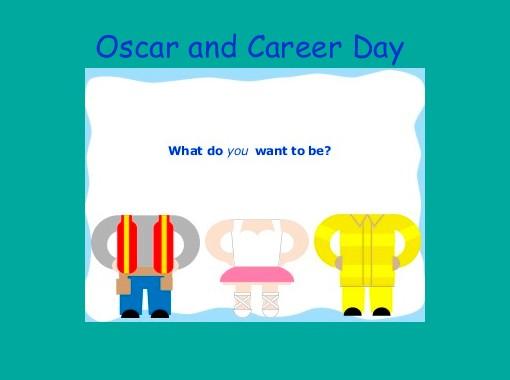 Oscar and Career Day