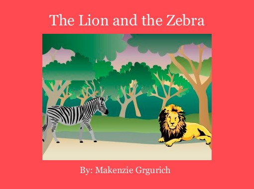 The lion and the zebra free books childrens stories online the lion and the zebra free books childrens stories online storyjumper fandeluxe Image collections