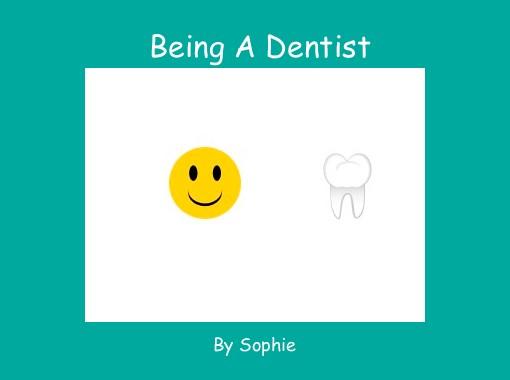 Being A Dentist