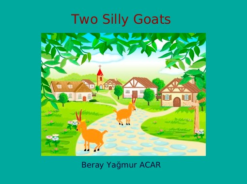 the silly goat story