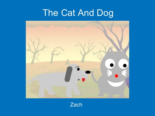 The Cat And Dog