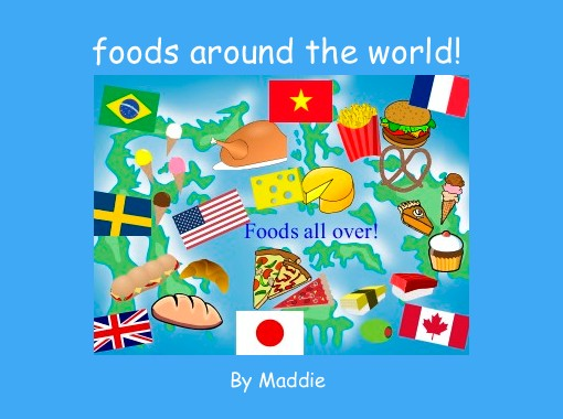 """foods around the world!"" - Free Books & Children's ..."