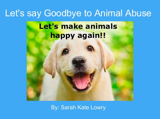 Let's say Goodbye to Animal Abuse