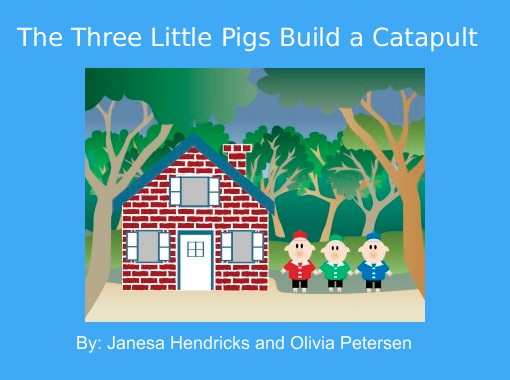 Quot The Three Little Pigs Build A Catapult Quot Free Books