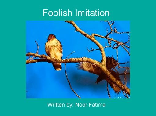 Foolish Imitation