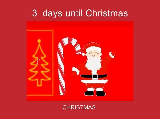 3 days until christmas free books childrens stories online storyjumper - Sleeps Until Christmas