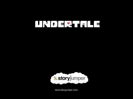 undertale free books children s stories online storyjumper