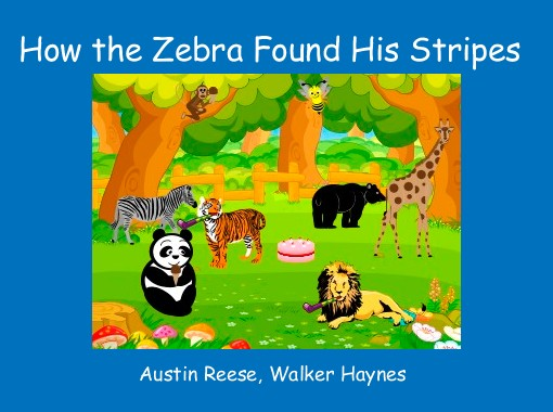 How the zebra found his stripes free books childrens stories how the zebra found his stripes free books childrens stories online storyjumper fandeluxe Image collections