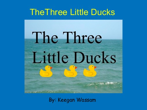 Thethree little ducks free books childrens stories online thethree little ducks free books childrens stories online storyjumper fandeluxe Image collections
