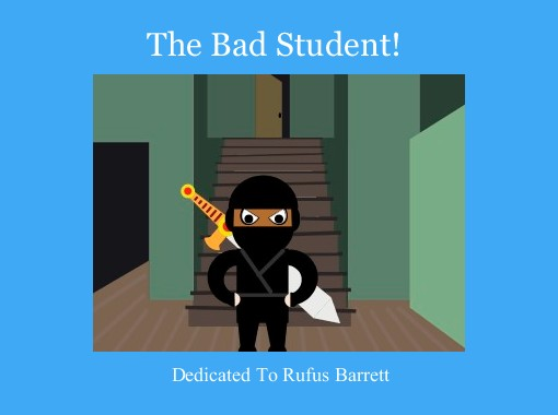 the bad student