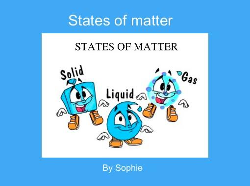 states of matter free books childrens stories online storyjumper