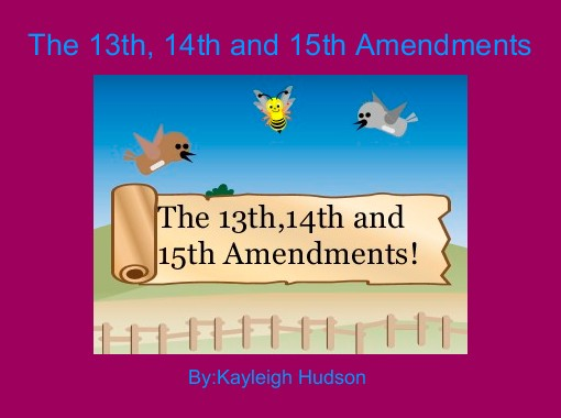 The 13th 14th And 15th Amendments Free Books Childrens