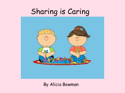 """Sharing is Caring"" - Free Books & Children's Stories ..."