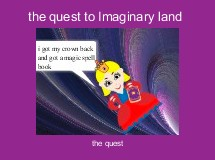 the quest to Imaginary land