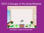 GOO 2-Escape of the Soda Mutants