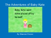 The Adventures of Baby Kate