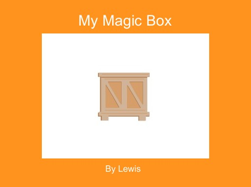 my magic box free books children 39 s stories online storyjumper. Black Bedroom Furniture Sets. Home Design Ideas