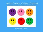 Hello Colors, Colors, Colors!