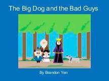 The Big Dog and the Bad Guys