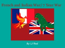 French and Indian War/ 7 Year War