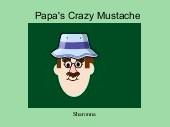 Papa's Crazy Mustache